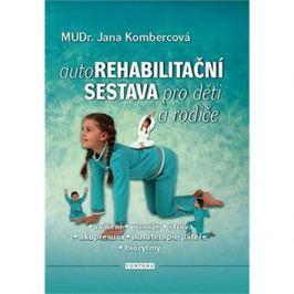 Autorehabilitační sestava pro děti a rodiče: cvičení, masáže, strava, akupresura, autoterapie páteře